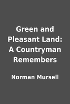 Green and Pleasant Land: A Countryman…