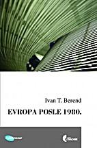 Evropa posle 1980. by Ivan Berend