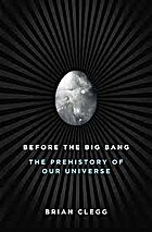 Before the Big Bang: The Prehistory of Our…