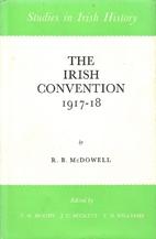 The Irish Convention, 1917-18, (Studies in…