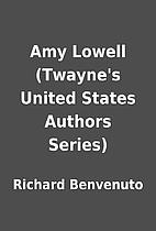 Amy Lowell (Twayne's United States Authors…