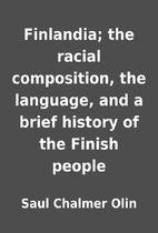 Finlandia; the racial composition, the…