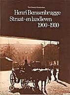 Henri Berssenbrugge Straat- en landleven…