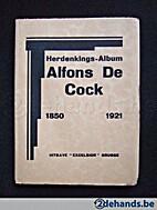 Herdenkings-Album Alfons De Cock 1850-1921…