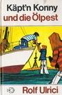 Käpt'n Konny und die Ölpest (Bd. 7) - Rolf Ulrici