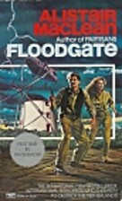 Floodgate by Alistair MacLean