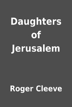 Daughters of Jerusalem by Roger Cleeve