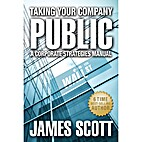 Taking Your Company Public, A Corporate…