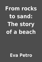 From rocks to sand: The story of a beach by…