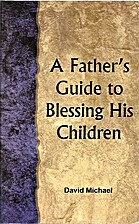 A Father's Guide to Blessing His Children by…