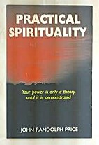 Practical Spirituality by John R. Price