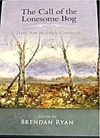 The Call of the Lonesome Bog Poems from the…