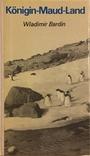 Königin - Maud - Land - Reise in die Antarktis - Wladimir Bardin