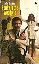 Honky in the woodpile by John Brunner