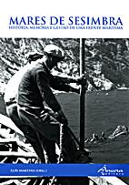 Mares de Sesimbra. História, Memória e…