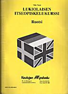 Lukiolaisen itseopiskelukurssi: Ruotsi by…