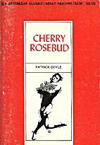 Cherry rosebud by Patrick Doyle
