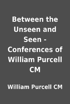 Between the Unseen and Seen - Conferences of…