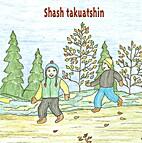 Shash Takuatshin by Caroline McKenzie