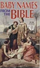 Baby Names from the Bible by Anne Liberty