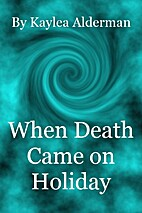 When Death Came on Holiday (When Death...)…
