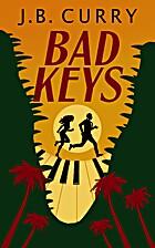 Bad Keys by J.B. Curry