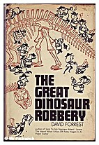 The Great Dinosaur Robbery by David Forrest