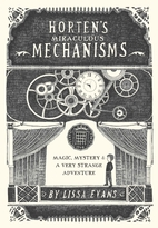 Horten's Miraculous Mechanisms: Magic,…