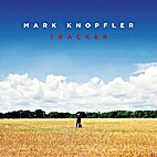 Tracker [Deluxe Edition] by Mark Knopfler