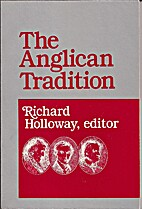 The Anglican Tradition by Richard Holloway