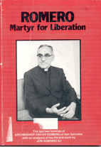 Romero, Martyr for Liberation: The Last Two…