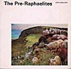 The Pre-Raphaelites by Leslie Parris