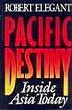 Pacific Destiny by Robert Elegant
