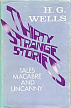 Thirty Strange Stories by H. G. Wells