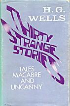 Thirty Strange Stories by H. G. Wells