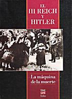 El Tercer Reich y Hitler: La máquina de la…