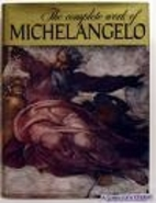 The Complete Work of Michelangelo by Mario…