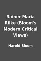 Rainer Maria Rilke (Bloom's Modern Critical…