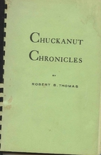 Chuckanut Chronicles by Robert B. Thomas