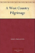 A West Country Pilgrimage by Eden Phillpots
