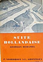 SUITE HOLLANDAISE by Georges Duhamel