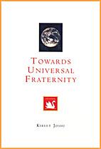 Towards Universal Fraternity by Kireet Joshi