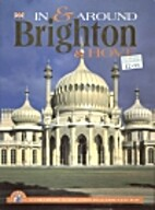 In and Around Brighton (In & Around S.) by…
