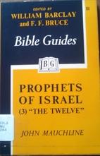Prophets of Israel (3): The Twelve by John…