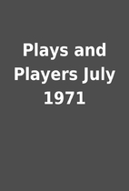 Plays and Players July 1971