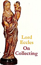 On collecting by Lord Eccles