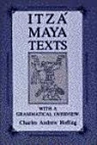 Itza Maya Texts With a Grammatical Overview…