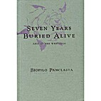 Seven Years Buried Alive and Other Writings…
