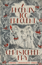 A Phoenix Too Frequent by Christopher Fry