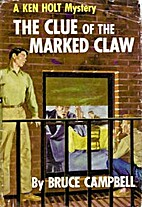 The Clue of the Marked Claw by Bruce…